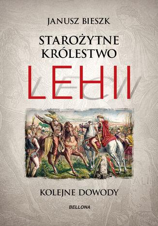 Okładka książki Starożytne Królestwo Lehii. Kolejne dowody