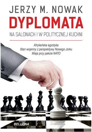 Okładka książki/ebooka Dyplomata. W salonach i politycznej kuchni