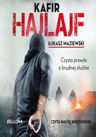 Okładka książki Hajlajf. Czysta prawda o brudnej służbie