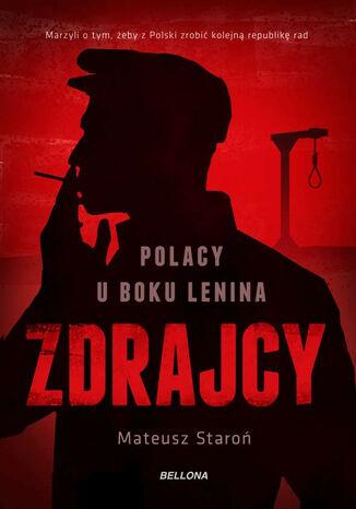 Okładka książki Zdrajcy. Polacy u boku Lenina