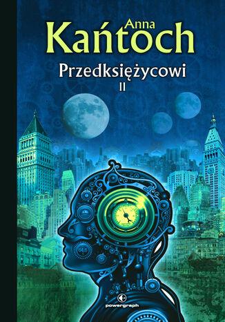 Okładka książki Fantastyka z plusem. Przedksiężycowi. Tom 2