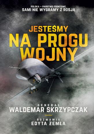 Okładka książki Jesteśmy na progu wojny