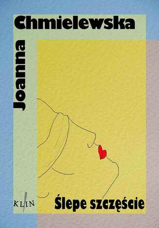 Okładka książki/ebooka Ślepe szczęście