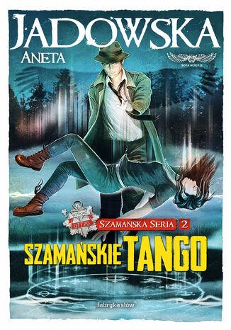 Okładka książki/ebooka Szamańskie tango