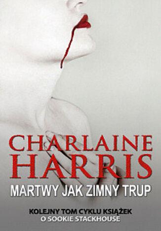 Okładka książki/ebooka Sookie Stackhouse. (#5). Martwy jak zimny trup