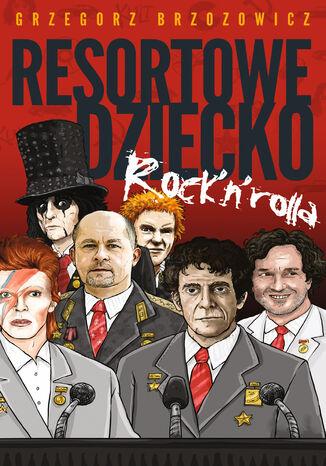 Okładka książki/ebooka Resortowe dziecko Rock'n'Rolla