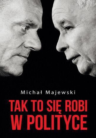 Okładka książki/ebooka Tak to się robi w polityce