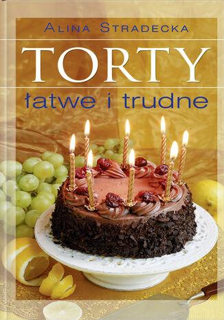 Okładka książki/ebooka Torty łatwe i trudne