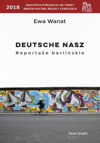Okładka książki Deutsche nasz. Reportaże berlińskie