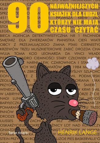 Okładka książki/ebooka 90 najważniejszych książek dla ludzi, którzy nie mają czasu czytać