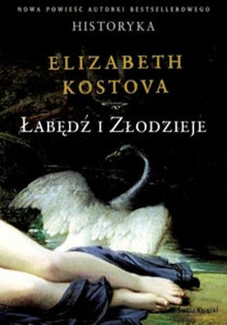 Okładka książki/ebooka Łabędź i złodzieje