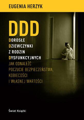 Okładka książki DDD Dorosłe Dziewczynki z rodzin Dysfunkcyjnych