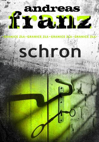 Okładka książki Granice zła. Schron