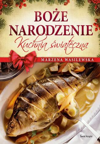 Okładka książki/ebooka Boże Narodzenie - kuchnia świąteczna