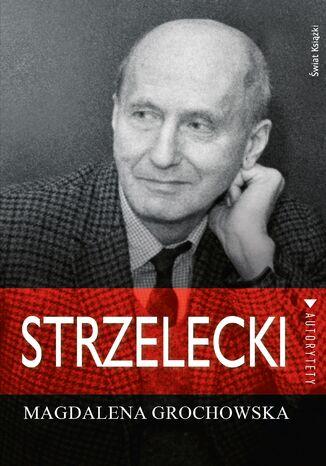 Okładka książki/ebooka Strzelecki. Śladem nadziei