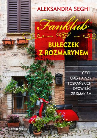 Okładka książki/ebooka Fanklub bułeczek z rozmarynem, czyli ciąg dalszy toskańskich opowieści ze smakiem