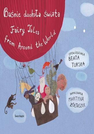Okładka książki Baśnie dookoła świata. Fairy Tales from Around the World