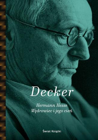 Okładka książki Hermann Hesse. Wędrowiec i jego cień