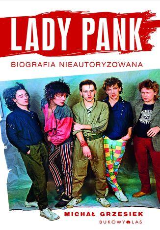 Okładka książki Lady Pank. Biografia nieautoryzowana