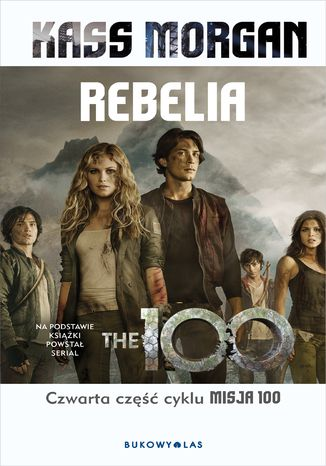 Ebook Misja 100 (tom 4). Rebelia
