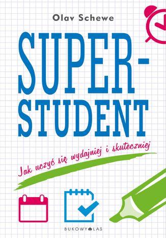 Okładka książki/ebooka Superstudent. Jak uczyć się wydajniej i skuteczniej