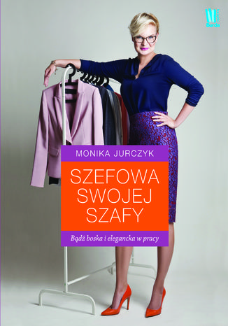 Okładka książki/ebooka Szefowa swojej szafy. Bądź boska i elegancka w pracy