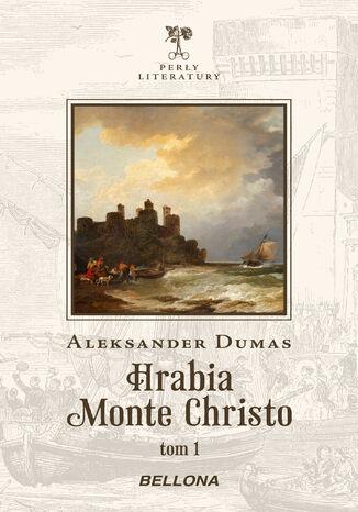 Okładka książki Hrabia Monte Christo. Tom 1