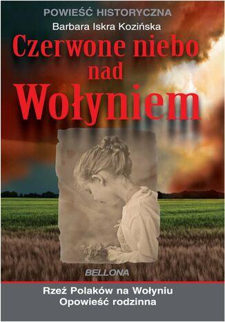 Okładka książki/ebooka Czerwone niebo nad Wołyniem