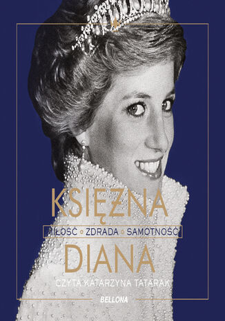 Okładka książki/ebooka Księżna Diana. Miłość, zdrada, samotność