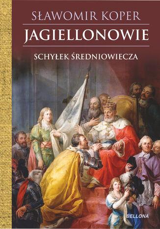 Okładka książki/ebooka Jagiellonowie. Schyłek średniowiecza