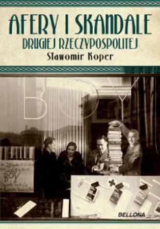 Okładka książki Afery i skandale II Rzeczypospolitej