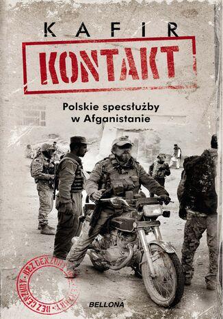 Okładka książki Kontakt. Polskie specsłużby w Afganistanie