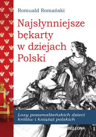 Okładka książki Najsłynniejsze Bękarty polskie