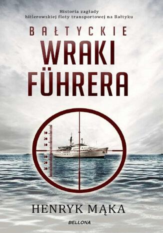 Okładka książki/ebooka Bałtyckie wraki Fuhrera