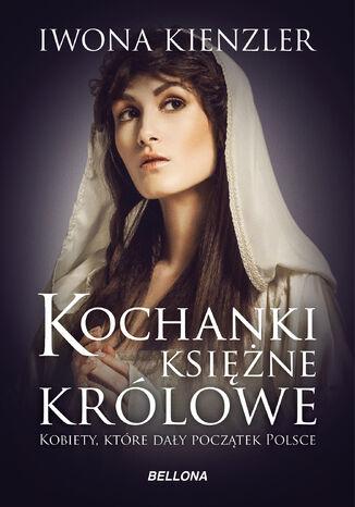 Okładka książki Kochanki, księżne i królowe