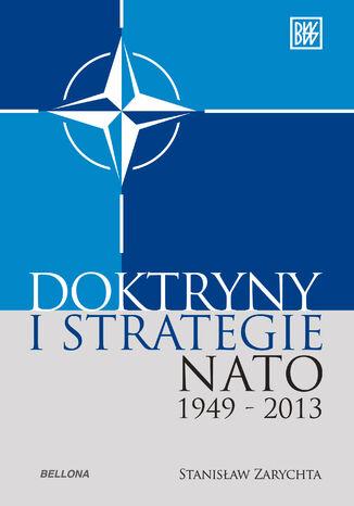 Okładka książki 'Doktryny i strategie NATO 1949-2013