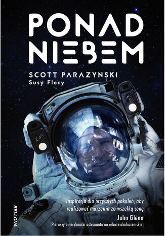 Okładka książki/ebooka Ponad niebem. Prawdziwa historia o zdobywaniu szczytów, kosmosu i szybkości