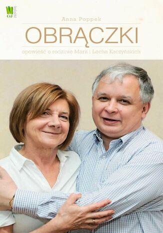 Okładka książki Obrączki. Opowieść o rodzinie Marii i Lecha Kaczyńskich