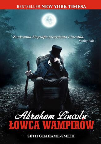 Okładka książki Abraham Lincoln. Łowca wampirów