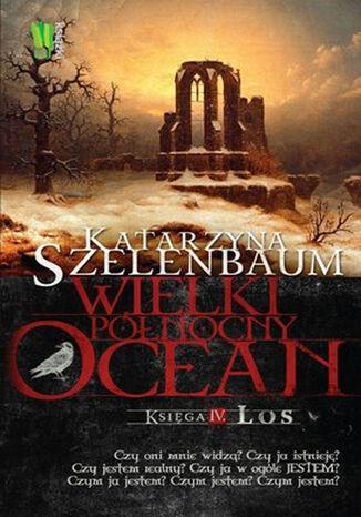 Okładka książki Wielki Północny Ocean. Część 4. Los
