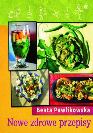 Okładka książki/ebooka Nowe zdrowe przepisy