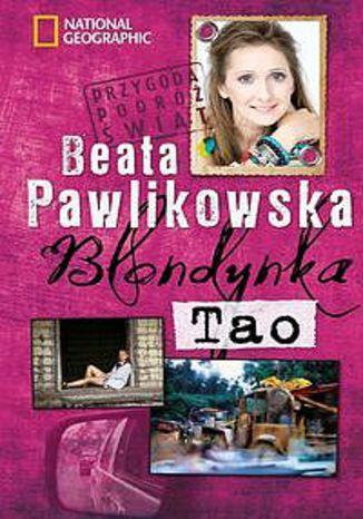 Okładka książki Blondynka tao. Rajd samochodami przez dżunglę w Malezji