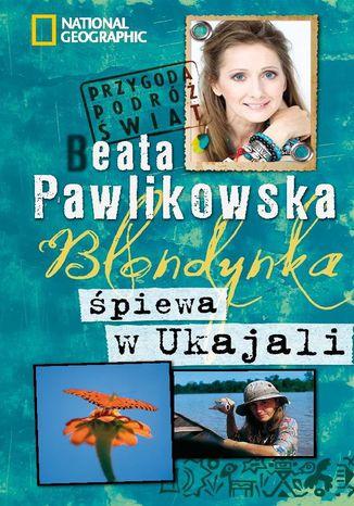 Okładka książki/ebooka Blondynka śpiewa w Ukajali