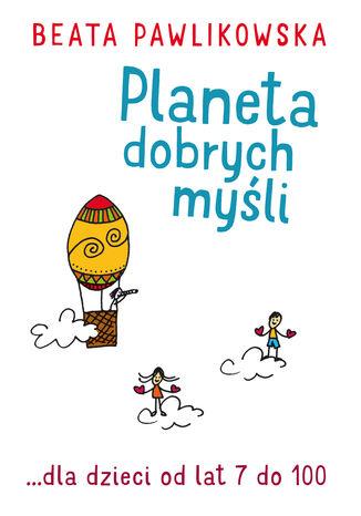 Okładka książki/ebooka Planeta dobrych myśli dla dzieci