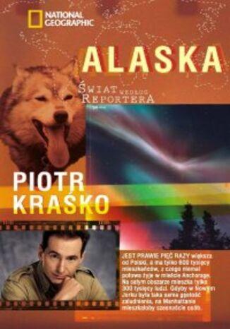 Okładka książki Alaska Świat według reportera