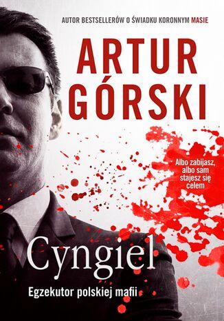 Okładka książki/ebooka Cyngiel. Egzekutor polskiej mafii