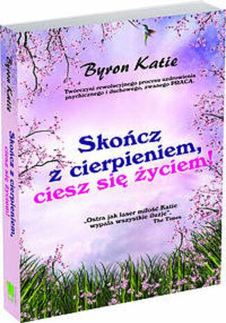 Okładka książki/ebooka Skończ z cierpieniem, ciesz się życiem!