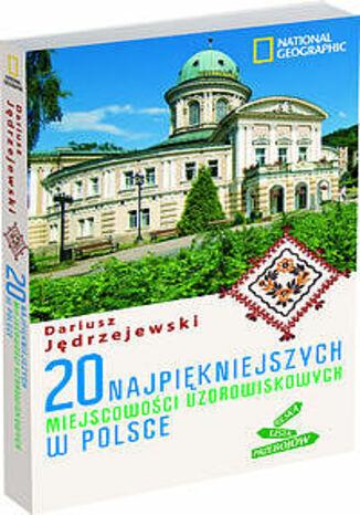 Okładka książki 20 najpiękniejszych miejscowości uzdrowiskowych w Polsce