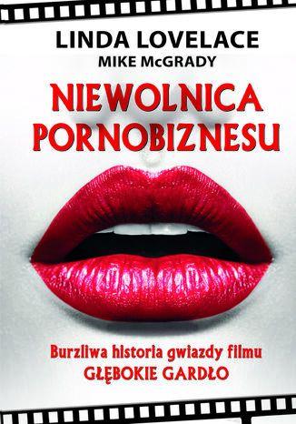 Okładka książki Niewolnica pornobiznesu. Burzliwa historia gwiazdy filmu Głębokie gardło
