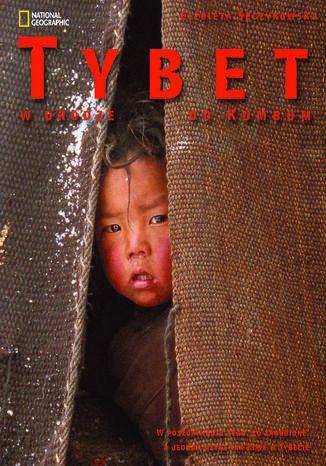 Okładka książki Tybet, W drodze do Kumbum